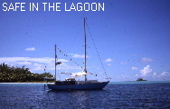 SAFE AT ANCHOR IN THE LAGOON OF DRAVUNI ATOLL